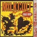 milk cult - love god