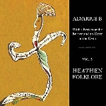 alvarius b - with a beaker on the burner and an otter in the oven - vol. 3 heathen folklore