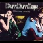 dum dum boys - kiss me deadly