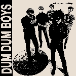 dum dum boys - nothing means nothing