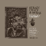 V/A - Strain Crack & Break: Music From The Nurse With Wound List Volume Two (Germany)