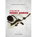 Jonathan Gaudet - La Ballade de Robert Johnson