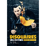 Francis Dordor - Laurent Chalumeau - Disquaires, une histoire (la passion du vinyle) - (RSD 2021)