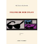 nicolas rainaud - figures de bob dylan