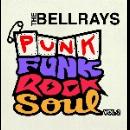 the bellrays - punk funk rock soul vol.2