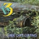 three - dark days coming