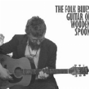 wooden spoon - the folk blues guitar of