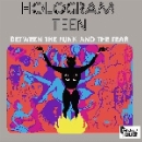 hologram teen - between the funk and the fear