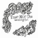 tight meat duo - vanishing fist