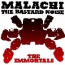 malachi + bastard noise - the immortals