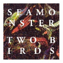 seamonster - two birds ep