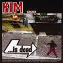 kim - ... is dead