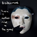 broken mask  - there is another mind in the green (ltd. 60)