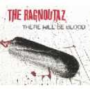 the ragnoutaz - there will be blood