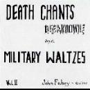 john fahey - vol. II: death chants breakdowns and military waltzes
