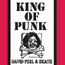 david peel & death - king of punk