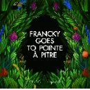 francky goes to pointe à pitre - plaisir coupable