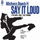 mistress bomb h - say it loud / i'm girl and i'm proud