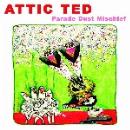 attic ted - parade dust mischief (white vinyl)