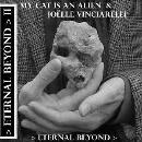 My Cat Is An Alien & Joëlle Vinciarelli  - Eternal Beyond II