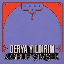 Derya Yıldırım & Grup Şimşek - Dost 1