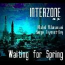 interzone (khaled aljaramani - serge teyssot-gay - waiting for spring