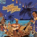 v/a - antilles méchant bateau (deep biguines & gwo-ka from 60's french west-indies)