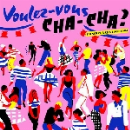 v/a - voulez-vous cha-cha? (french cha-cha 1960-1964)
