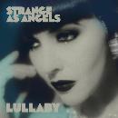 Strange As Angels - Lullaby - (RSD 2021)