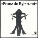 franz de byl - und