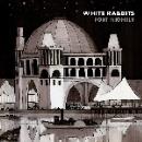white rabbits - fort nightly