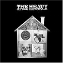the heavy - the house that dirt built