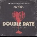 goat - double date (rsd - 2018)