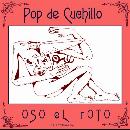 Oso El Roto - Pop De Cuchillo