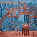 frustration - uncivilized