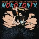 monotonix - where were you when it happened ?