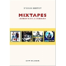 sylvain bertot - mixtapes (un format musical au coeur du rap)