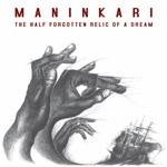 maninkari - the half forgotten relic of a dream