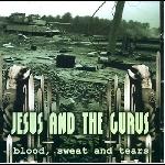jesus & the gurus - blood, sweat and tears