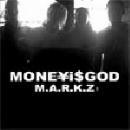moneyisgod - m.a.r.k.z