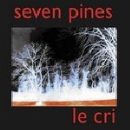 seven pines - le cri