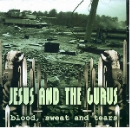jesus & the gurus - blood, sweat and tears