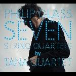 philip glass (tana quartet) - seven string quartets
