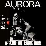 Le Théâtre Du Chêne Noir - Aurora