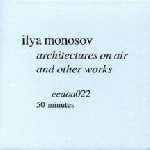 ilya monosov - architectures on air and other works