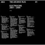 v/a aka the archive files 01 - electrocore 2001 - 2009