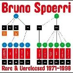 bruno spoerri - rare & unreleased 1971-1998
