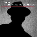 the balanescu quartet - this is the balanescu quartet