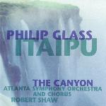 Philip Glass - Itaipu / The Canyon