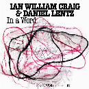 Ian William Craig & Daniel Lentz  - In A Word